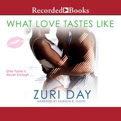 What Love Tastes Like Audiobook, by Zuri Day
