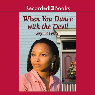 When You Dance with the Devil Audiobook, by Gwynne Forster