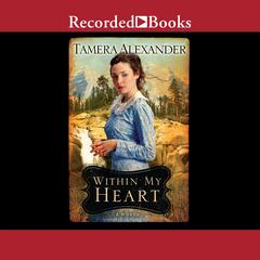 Within My Heart Audiobook, by Tamera Alexander