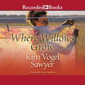 Where Willows Grow, by Kim Vogel Sawyer