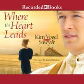 Where the Heart Leads Audiobook, by Kim Vogel Sawyer