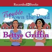 Trouble Down the Road Audiobook, by Bettye Griffin