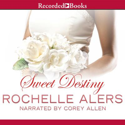 Sweet Destiny Audiobook, by Rochelle Alers