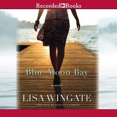 Blue Moon Bay Audiobook, by Lisa Wingate