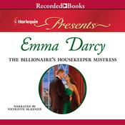 The Billionaire's Housekeeper Mistress Audiobook, by Emma Darcy