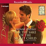 For the Sake of the Secret Child Audiobook, by Yvonne Lindsay