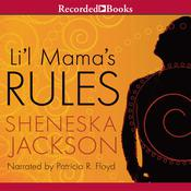 Li'l Mama's Rules Audiobook, by Sheneska Jackson