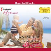 Maid for the Single Dad Audiobook, by Susan Meier