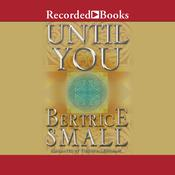 Until You, by Bertrice Small