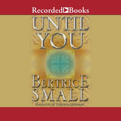 Until You Audiobook, by Bertrice Small