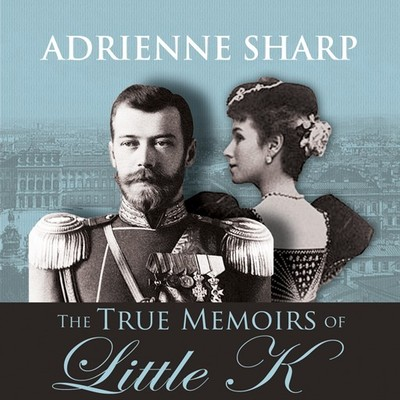 The True Memoirs of Little K Audiobook, by Adrienne Sharp