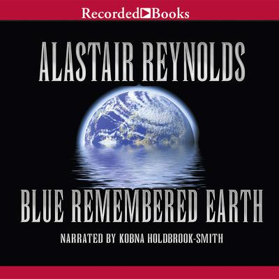 Blue Remembered Earth Audiobook, by Alastair Reynolds