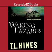 Waking Lazarus Audiobook, by T. L. Hines