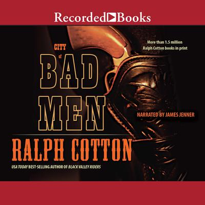 City of Bad Men Audiobook, by Ralph Cotton
