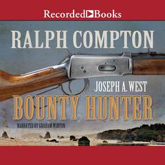 Ralph Compton Bounty Hunter Audiobook, by Joseph A. West, Ralph Compton