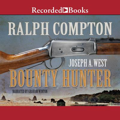 Ralph Compton Bounty Hunter Audiobook, by Joseph A. West