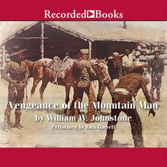Vengeance of the Mountain Man Audiobook, by William W. Johnstone