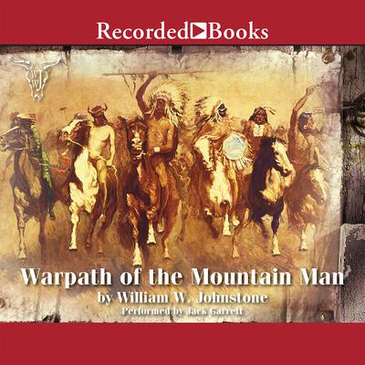 Warpath of the Mountain Man Audiobook, by William W. Johnstone
