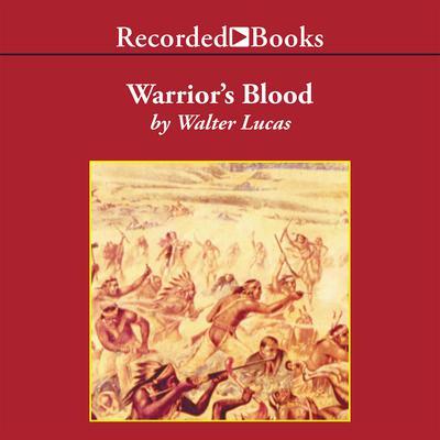 Warrior's Blood Audiobook, by Walter Lucas