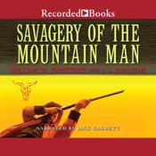 Savagery of the Mountain Man Audiobook, by William W. Johnstone