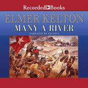 Many a River Audiobook, by Elmer Kelton