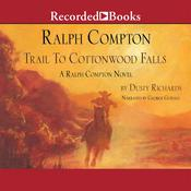 Ralph Compton Trail to Cottonwood Falls: A Ralph Compton Novel Audiobook, by Dusty Richards, Ralph Compton