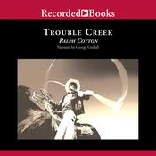 Trouble Creek Audiobook, by Ralph Cotton