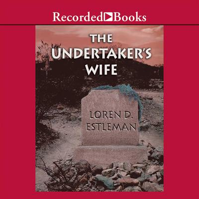 The Undertaker's Wife Audiobook, by Loren D. Estleman