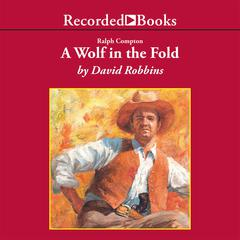 Ralph Compton A Wolf In the Fold Audiobook, by David Robbins, Ralph Compton