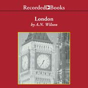 London: A History Audiobook, by A. N. Wilson