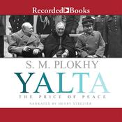 Yalta: The Price of Peace Audiobook, by S. M. Plokhy