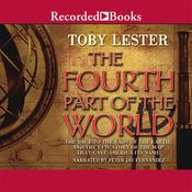 The Fourth Part of the World: The Race to the Ends of the Earth, and the Epic Story of the Map That Gave America Its Name Audiobook, by Toby Lester