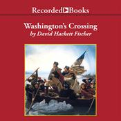 Washingtons Crossing Audiobook, by David Hackett Fischer