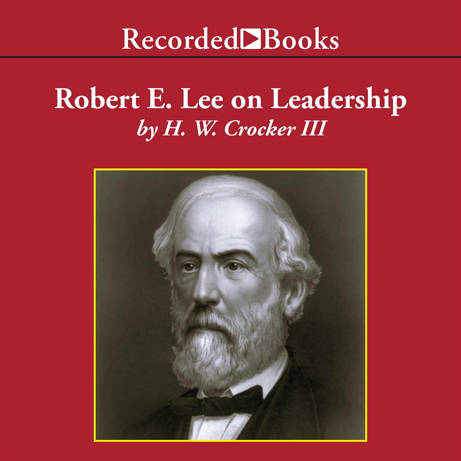 Printable Robert E. Lee on Leadership: Executive Lessons in Character, Courage, and Vision Audiobook Cover Art
