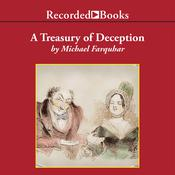 A Treasury of Deception: Liars, Misleaders, Hoodwinkers, and the Extraordinary True Stories of History's Greatest Hoaxes, Fakes, and Frauds Audiobook, by Michael Farquhar