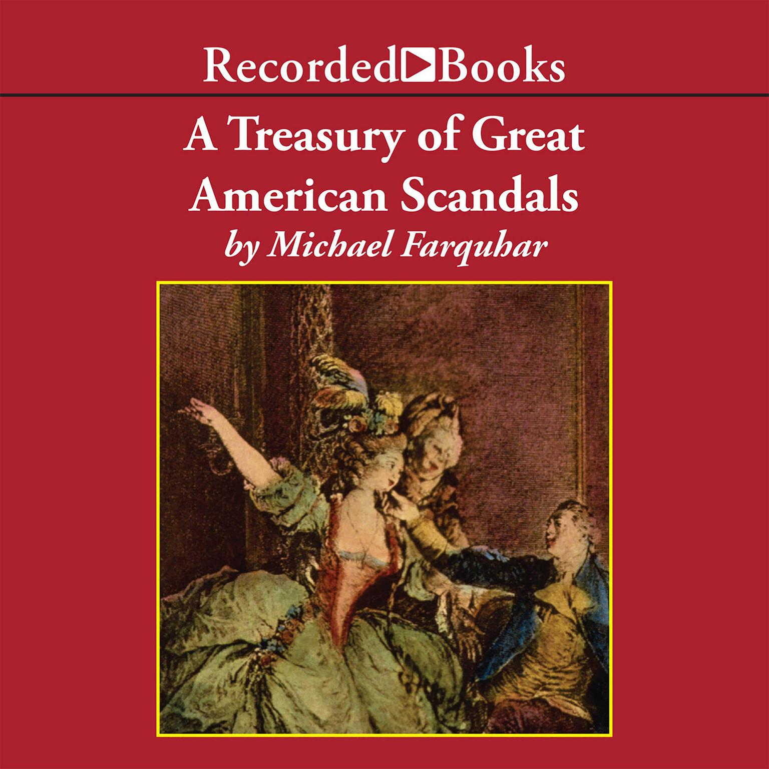Printable A Treasury of Great American Scandals: Tantalizing True Tales of Historic Misbehavior by the Founding Fathers and Others Who Let Freedom Swing Audiobook Cover Art
