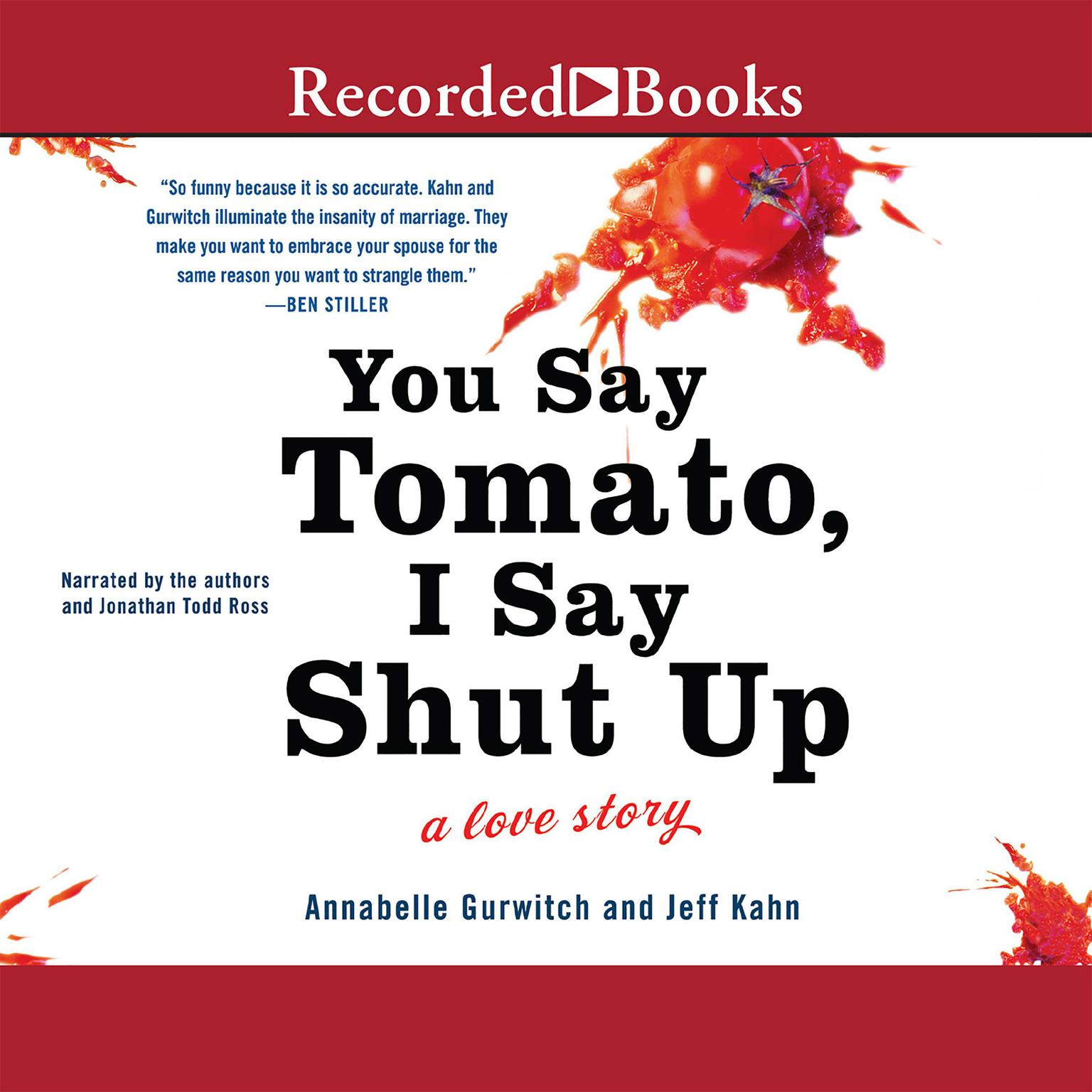 Printable You Say Tomato, I Say Shut Up: A Love Story Audiobook Cover Art