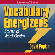 Vocabulary Energizers, Vol. 1: Stories of Word Origins Audiobook, by David Popkin