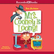 Mrs. Cooney is Loony Audiobook, by Dan Gutman