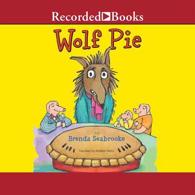 Wolf Pie Audiobook, by Brenda Seabrooke