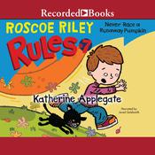 Never Race a Runaway Pumpkin Audiobook, by Katherine Applegate