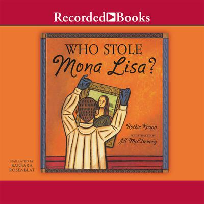 Who Stole Mona Lisa? Audiobook, by Ruthie Knapp