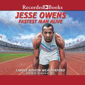 Jesse Owens: Fastest Man Alive, by Carole Weatherford