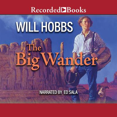 The Big Wander Audiobook, by Will Hobbs