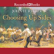 Choosing Up Sides Audiobook, by John H. Ritter