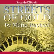 Streets of Gold Audiobook, by Marie Raphael