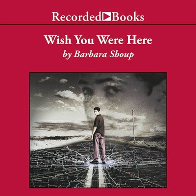 Wish You Were Here Audiobook, by Barbara Shoup