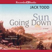 Sun Going Down Audiobook, by Jack Todd