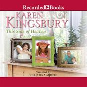 This Side of Heaven Audiobook, by Karen Kingsbury