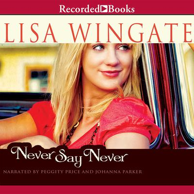 Never Say Never Audiobook, by Lisa Wingate